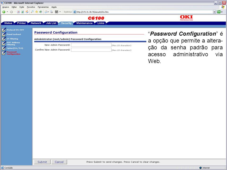 """""""Password Configuration"""" é a opção que permite a altera- ção da senha padrão para acesso administrativo via Web."""