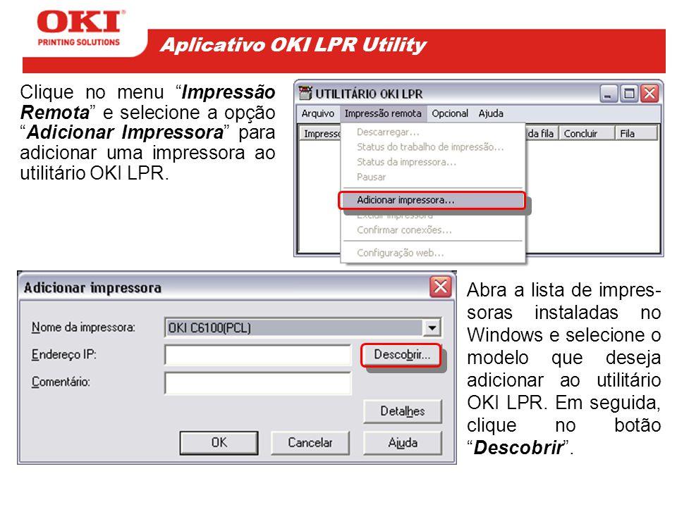 """Clique no menu """"Impressão Remota"""" e selecione a opção """"Adicionar Impressora"""" para adicionar uma impressora ao utilitário OKI LPR. Abra a lista de impr"""