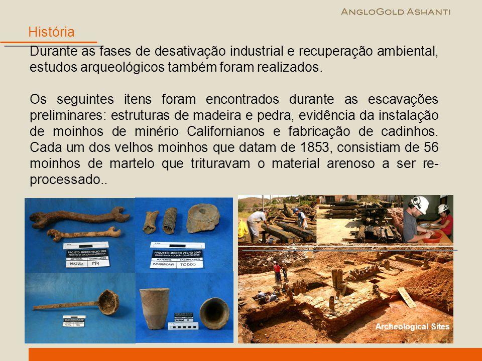 História Archeological Sites Durante as fases de desativação industrial e recuperação ambiental, estudos arqueológicos também foram realizados. Os seg