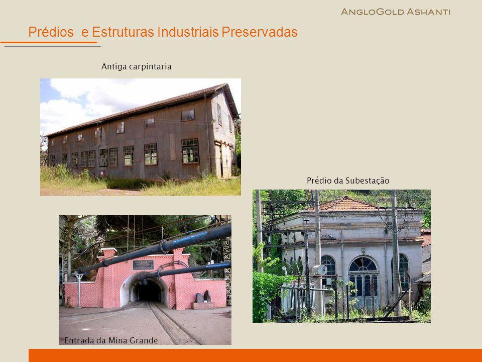 Prédios e Estruturas Industriais Preservadas Entrada da Mina Grande Antiga carpintaria Prédio da Subestação