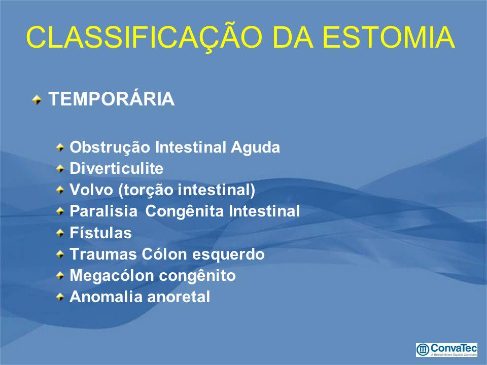 CLASSIFICAÇÃO DA ESTOMIA TEMPORÁRIA Obstrução Intestinal Aguda Diverticulite Volvo (torção intestinal) Paralisia Congênita Intestinal Fístulas Traumas Cólon esquerdo Megacólon congênito Anomalia anoretal