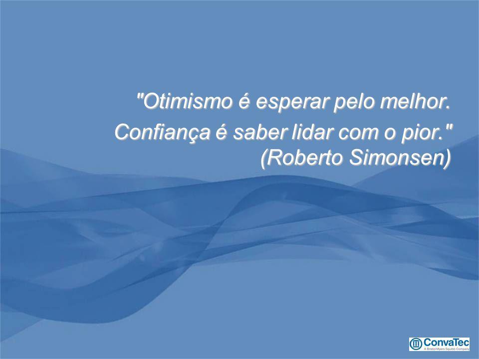 Otimismo é esperar pelo melhor. Confiança é saber lidar com o pior. (Roberto Simonsen)