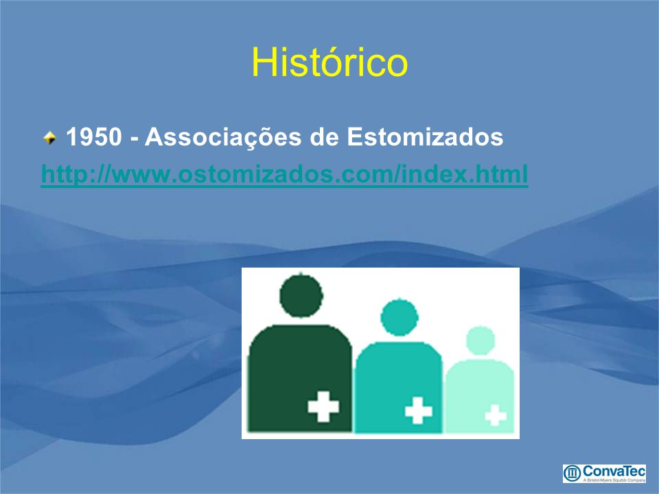 Histórico 1950 - Associações de Estomizados http://www.ostomizados.com/index.html