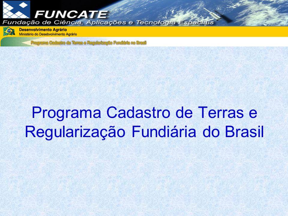 Histórico O MDA firmou convênio com a FUNCATE com o objetivo de implantar um sistema computacional e banco de dados associado para suportar integralmente as atividades cadastramento de imóveis rurais para o Programa Cadastro de Terras e Regularização Fundiária do Brasil