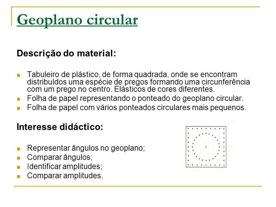 Geoplano circular Descrição do material: Tabuleiro de plástico, de forma quadrada, onde se encontram distribuídos uma espécie de pregos formando uma c