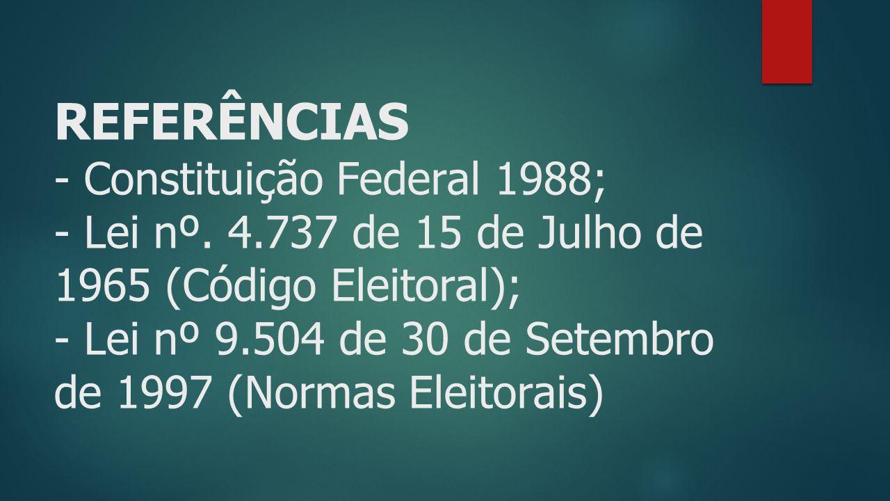 REFERÊNCIAS - Constituição Federal 1988; - Lei nº.
