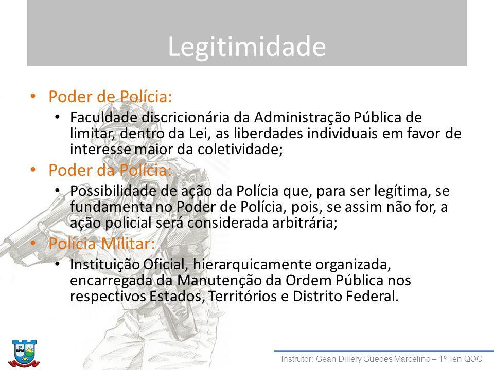 Legitimidade Poder de Polícia: Faculdade discricionária da Administração Pública de limitar, dentro da Lei, as liberdades individuais em favor de inte