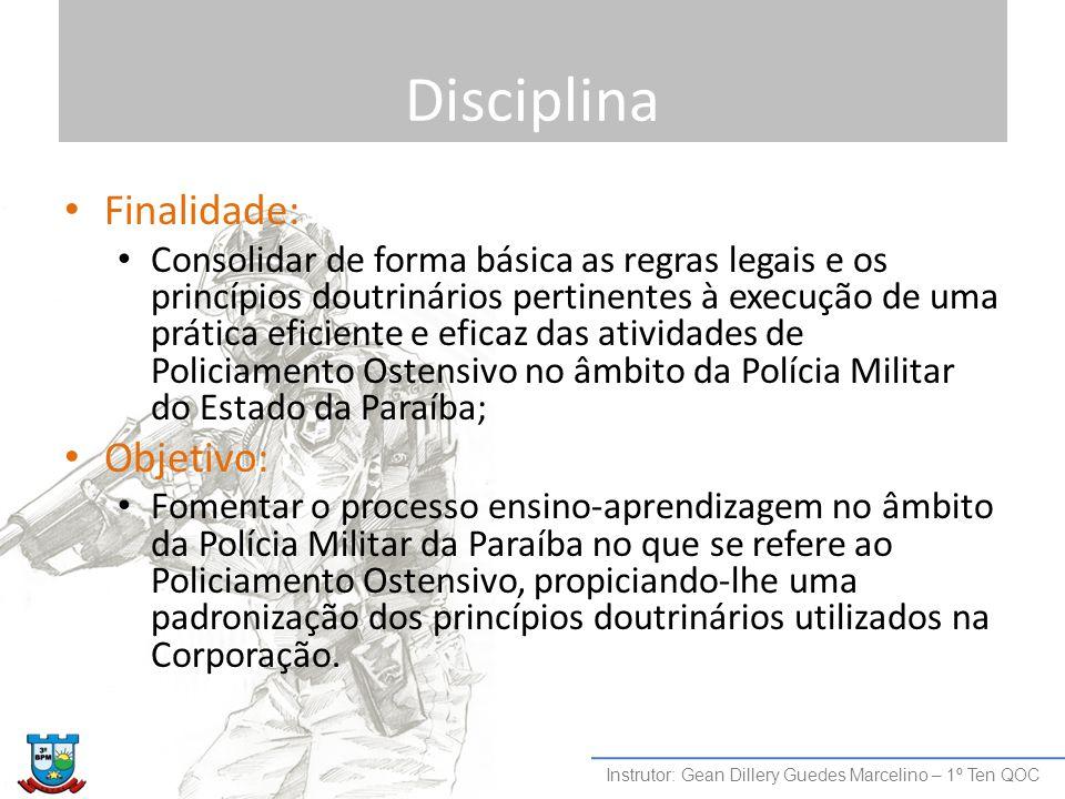 Disciplina Finalidade: Consolidar de forma básica as regras legais e os princípios doutrinários pertinentes à execução de uma prática eficiente e efic
