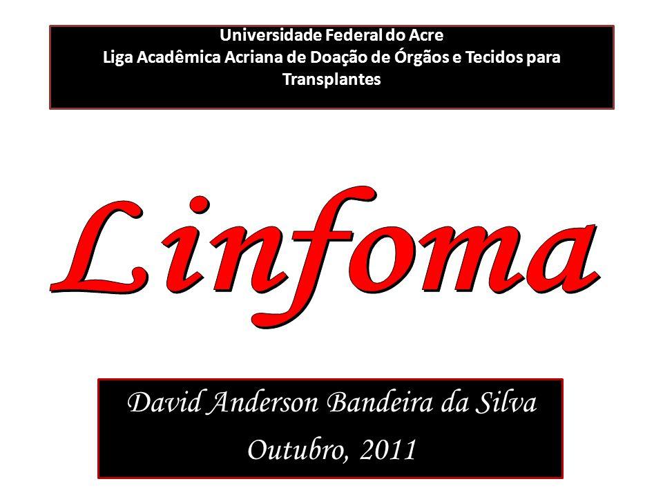 David Anderson Bandeira da Silva Outubro, 2011 Universidade Federal do Acre Liga Acadêmica Acriana de Doação de Órgãos e Tecidos para Transplantes