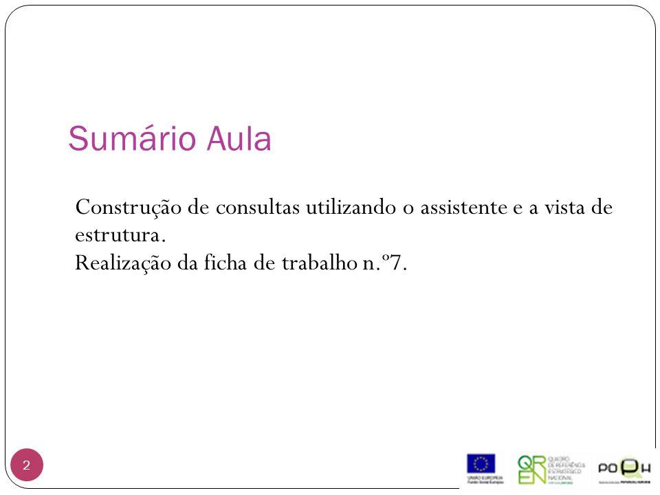 2 Construção de consultas utilizando o assistente e a vista de estrutura.