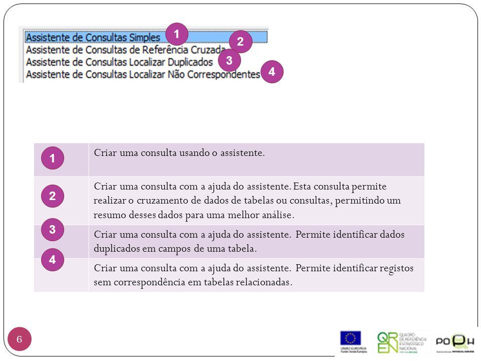 6 1 2 3 4 Criar uma consulta usando o assistente. Criar uma consulta com a ajuda do assistente.