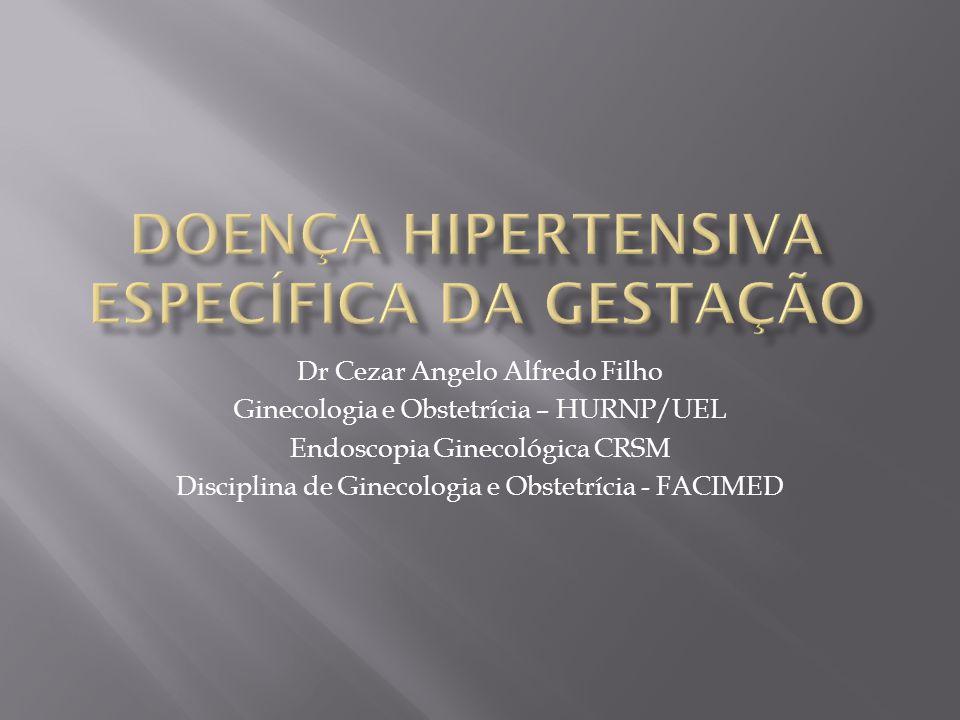 Dr Cezar Angelo Alfredo Filho Ginecologia e Obstetrícia – HURNP/UEL Endoscopia Ginecológica CRSM Disciplina de Ginecologia e Obstetrícia - FACIMED