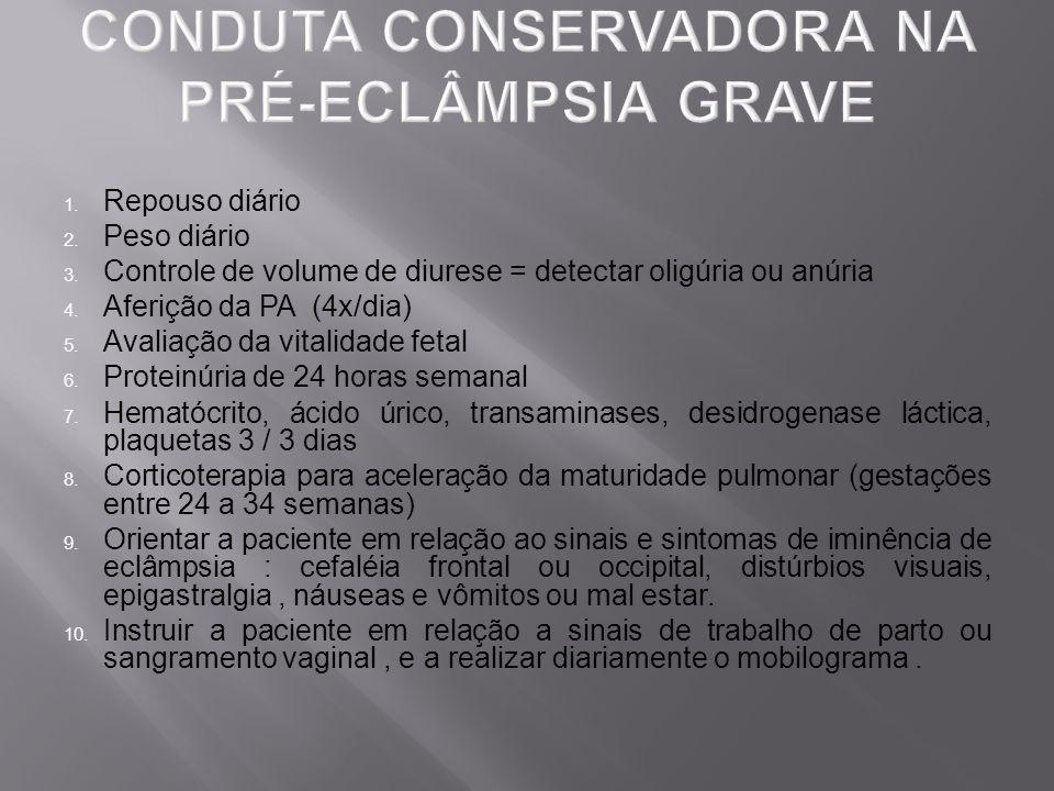 1. Repouso diário 2. Peso diário 3. Controle de volume de diurese = detectar oligúria ou anúria 4. Aferição da PA (4x/dia) 5. Avaliação da vitalidade