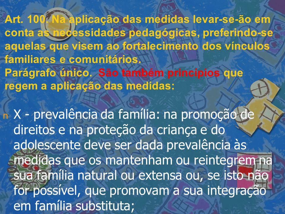 Resolução 109 do CNAS n n OBJETIVOS ESPECÍFICOS n n Preservar vínculos com a família de origem, salvo determinação judicial em contrário; n n Desenvolver com os adolescentes condições para a independência e o auto-cuidado.