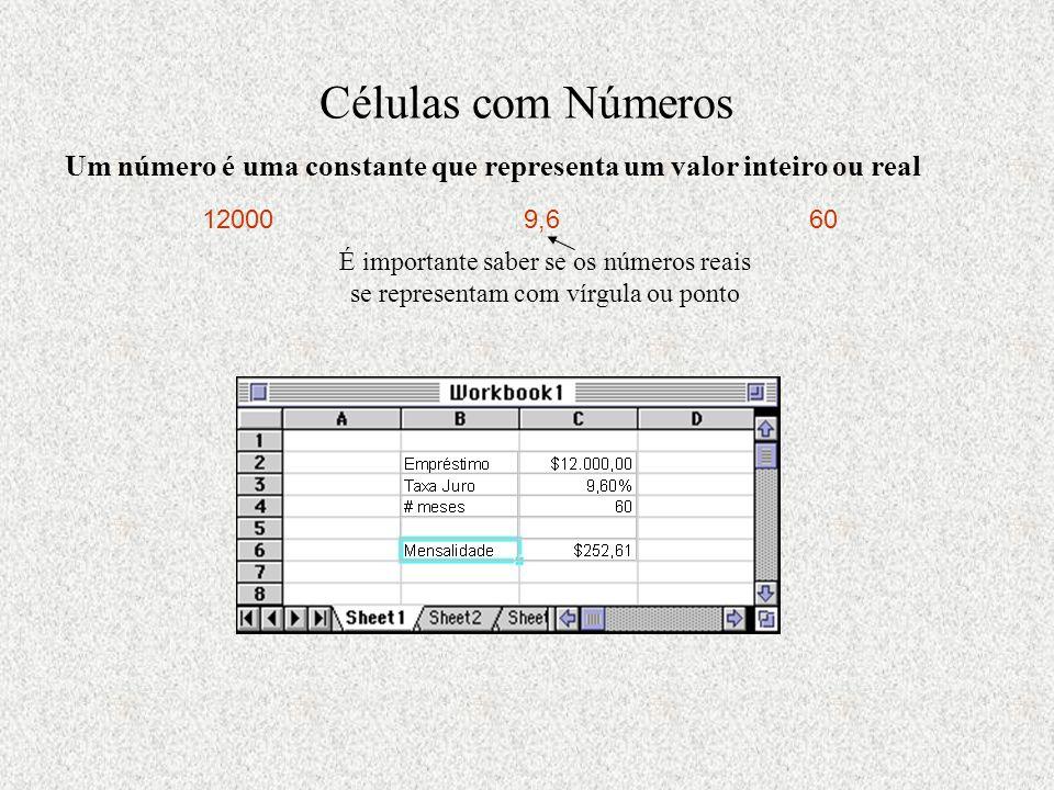 Células com Números Um número é uma constante que representa um valor inteiro ou real 120009,660 É importante saber se os números reais se representam com vírgula ou ponto