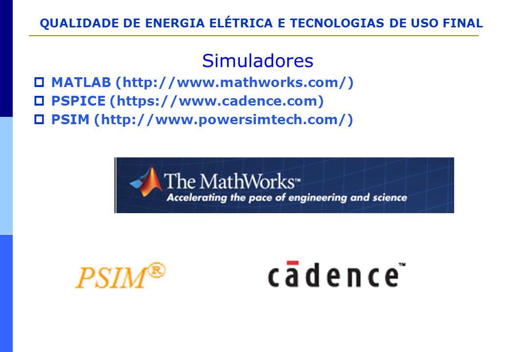 Simuladores  MATLAB (http://www.mathworks.com/)  PSPICE (https://www.cadence.com)  PSIM (http://www.powersimtech.com/)