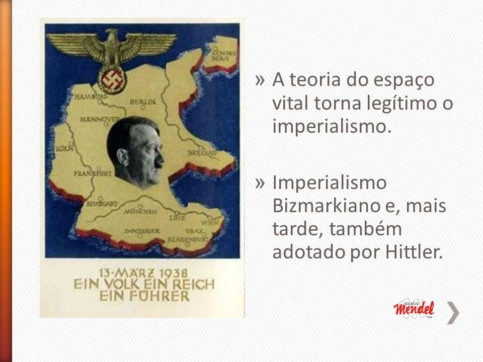 » A teoria do espaço vital torna legítimo o imperialismo.