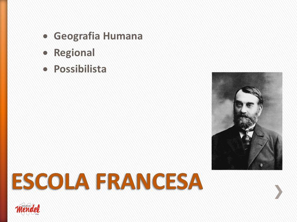  Geografia Humana  Regional  Possibilista