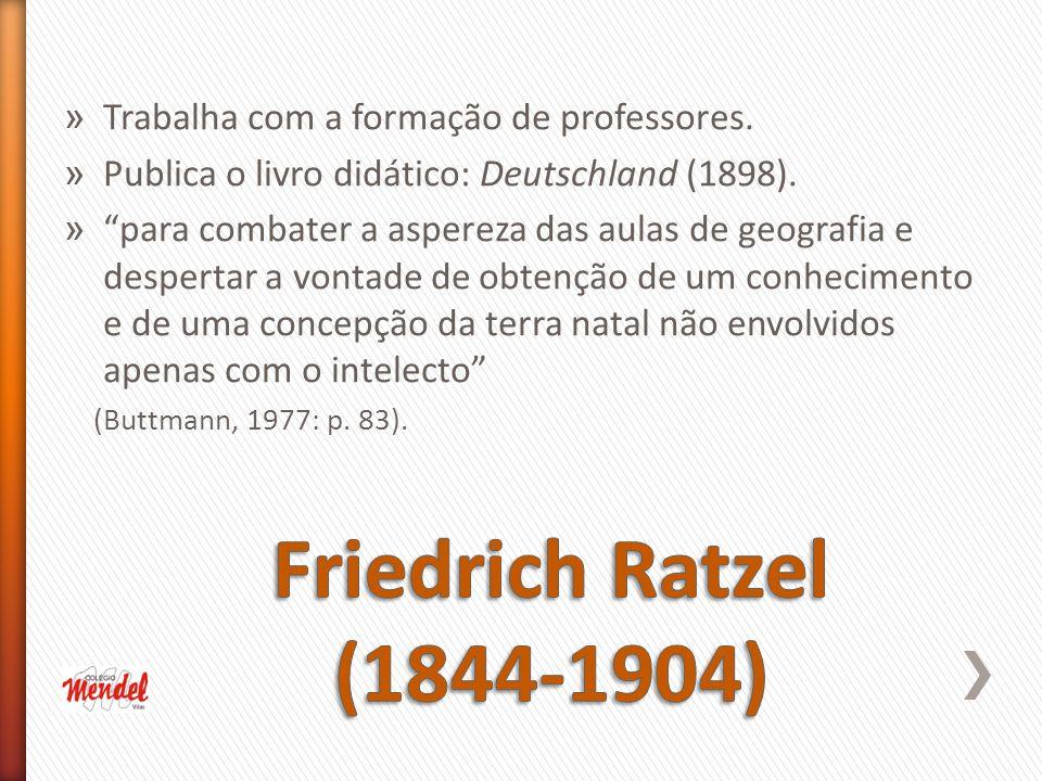 » Trabalha com a formação de professores.» Publica o livro didático: Deutschland (1898).
