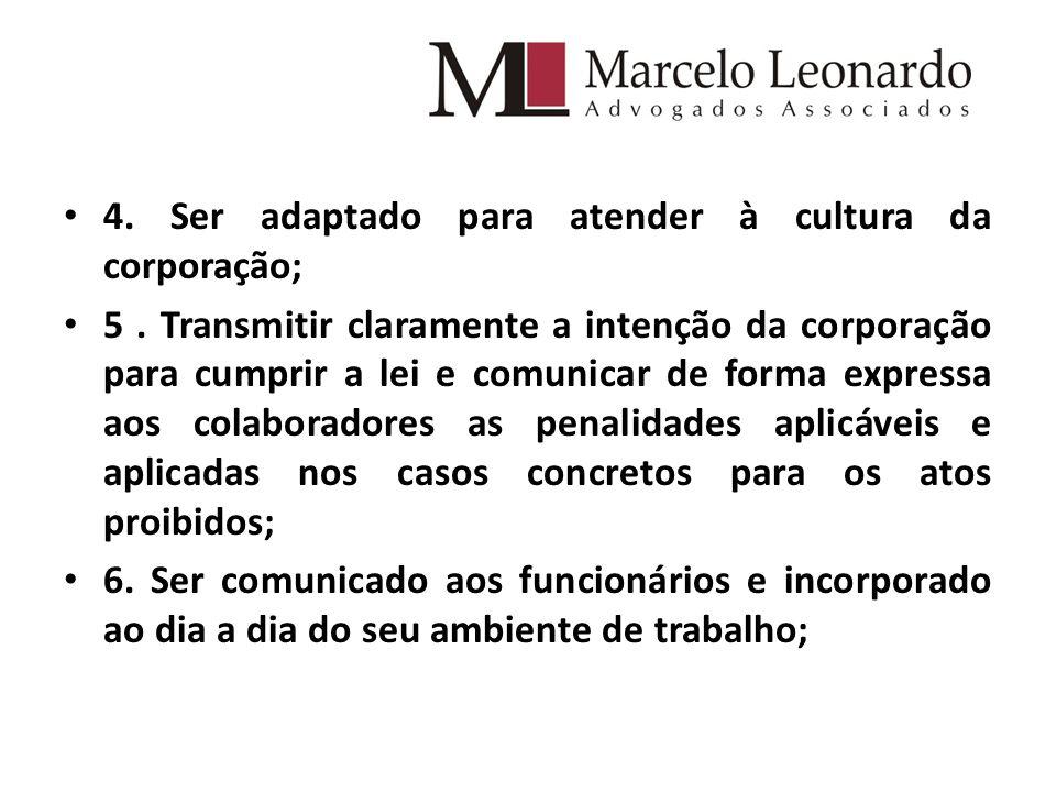 4.Ser adaptado para atender à cultura da corporação; 5.