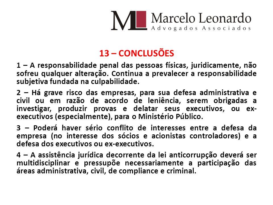 13 – CONCLUSÕES 1 – A responsabilidade penal das pessoas físicas, juridicamente, não sofreu qualquer alteração.