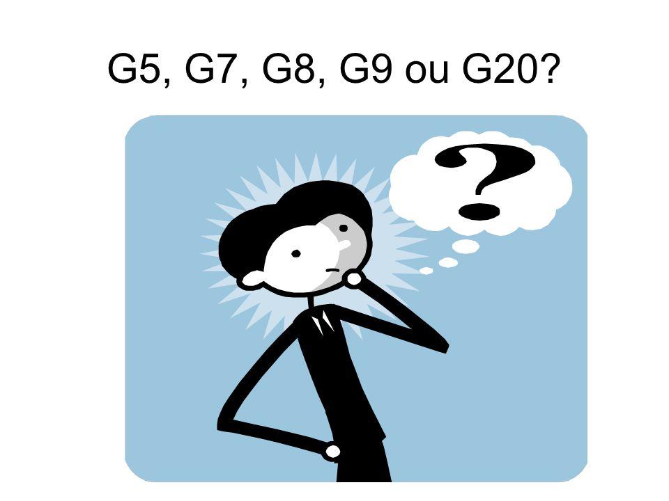 G5, G7, G8, G9 ou G20?
