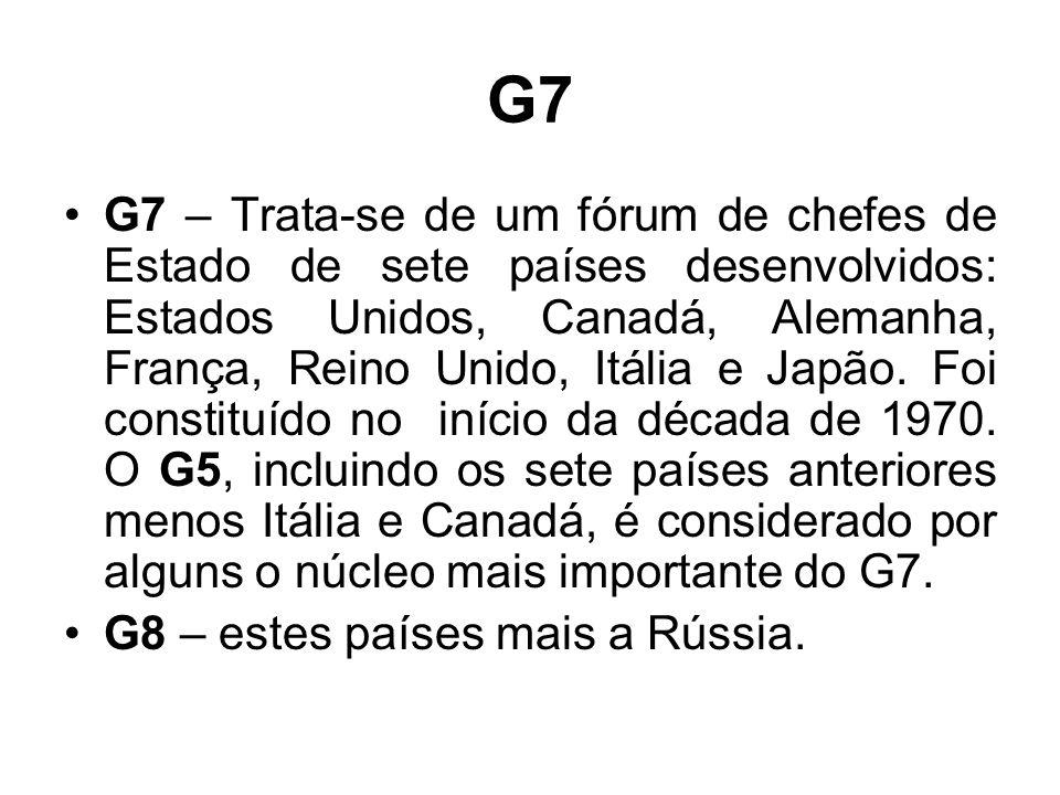 G7 G7 – Trata-se de um fórum de chefes de Estado de sete países desenvolvidos: Estados Unidos, Canadá, Alemanha, França, Reino Unido, Itália e Japão.