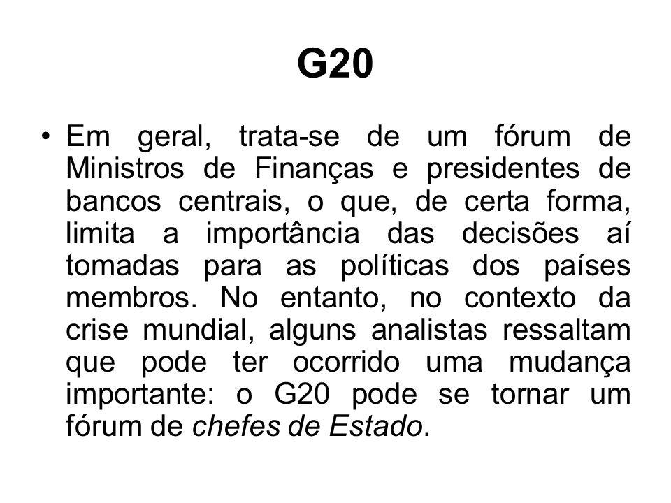 G20 Em geral, trata-se de um fórum de Ministros de Finanças e presidentes de bancos centrais, o que, de certa forma, limita a importância das decisões aí tomadas para as políticas dos países membros.