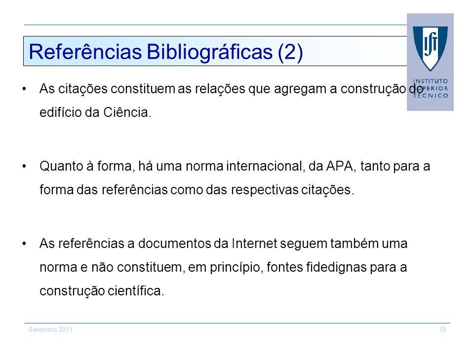 Setembro 201119 Referências Bibliográficas (2) As citações constituem as relações que agregam a construção do edifício da Ciência. Quanto à forma, há