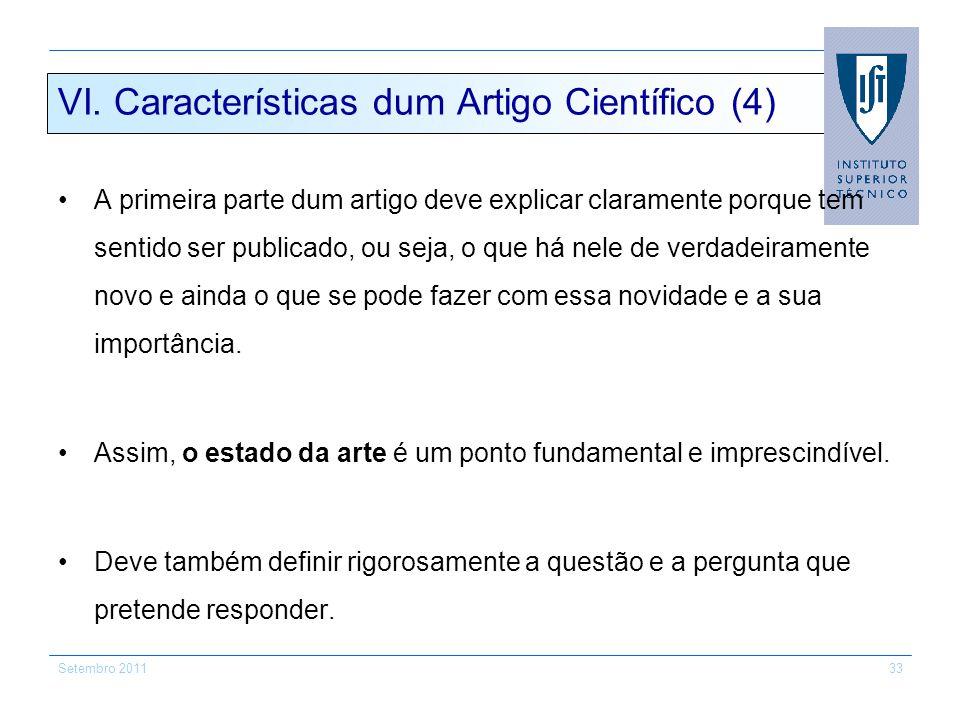 Setembro 201133 VI. Características dum Artigo Científico (4) A primeira parte dum artigo deve explicar claramente porque tem sentido ser publicado, o