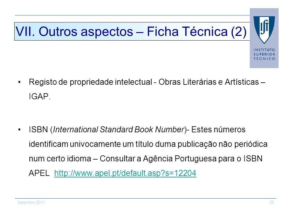 Registo de propriedade intelectual - Obras Literárias e Artísticas – IGAP. ISBN (International Standard Book Number)- Estes números identificam univoc