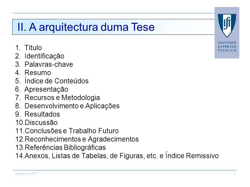 Setembro 20115 1.Título 2.Identificação 3.Palavras-chave 4.Resumo 5.Índice de Conteúdos 6.Apresentação 7.Recursos e Metodologia 8.Desenvolvimento e Ap