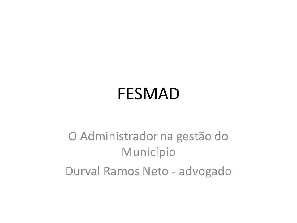 FESMAD O Administrador na gestão do Município Durval Ramos Neto - advogado