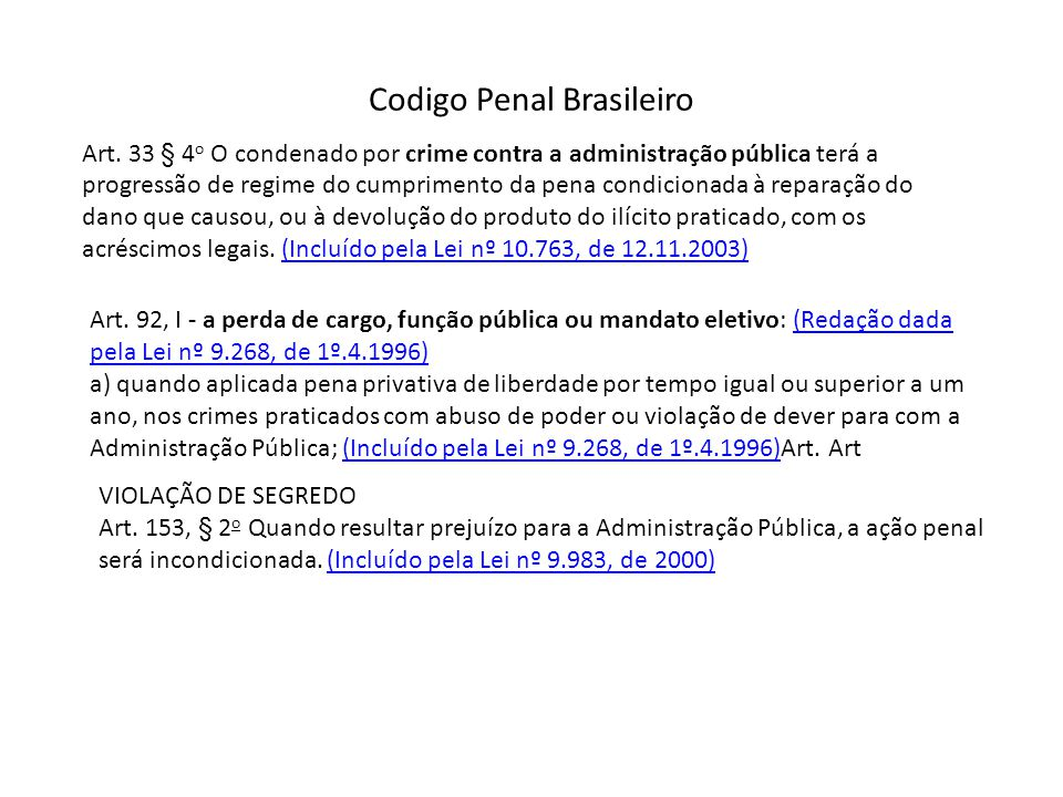 Codigo Penal Brasileiro Art. 33 § 4 o O condenado por crime contra a administração pública terá a progressão de regime do cumprimento da pena condicio