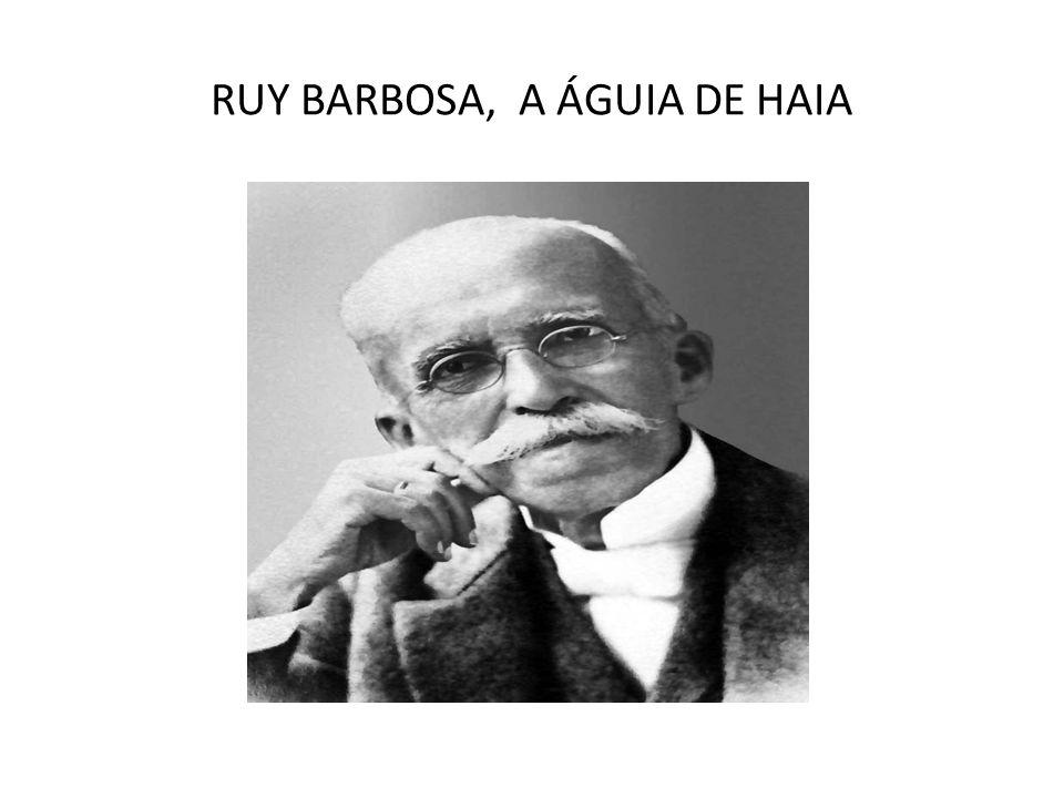 RUY BARBOSA, A ÁGUIA DE HAIA