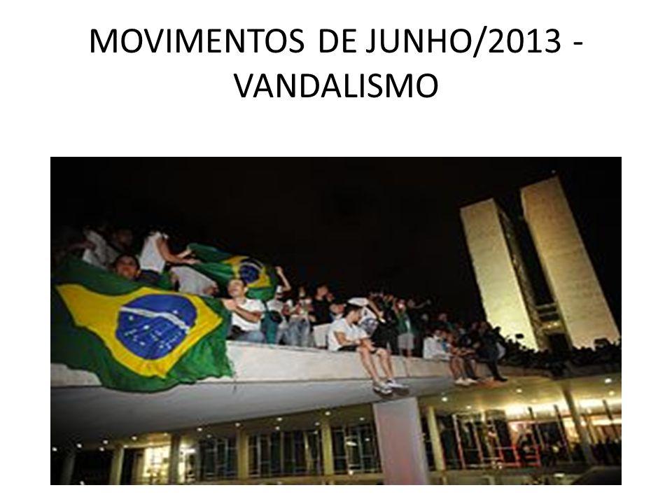MOVIMENTOS DE JUNHO/2013 - VANDALISMO