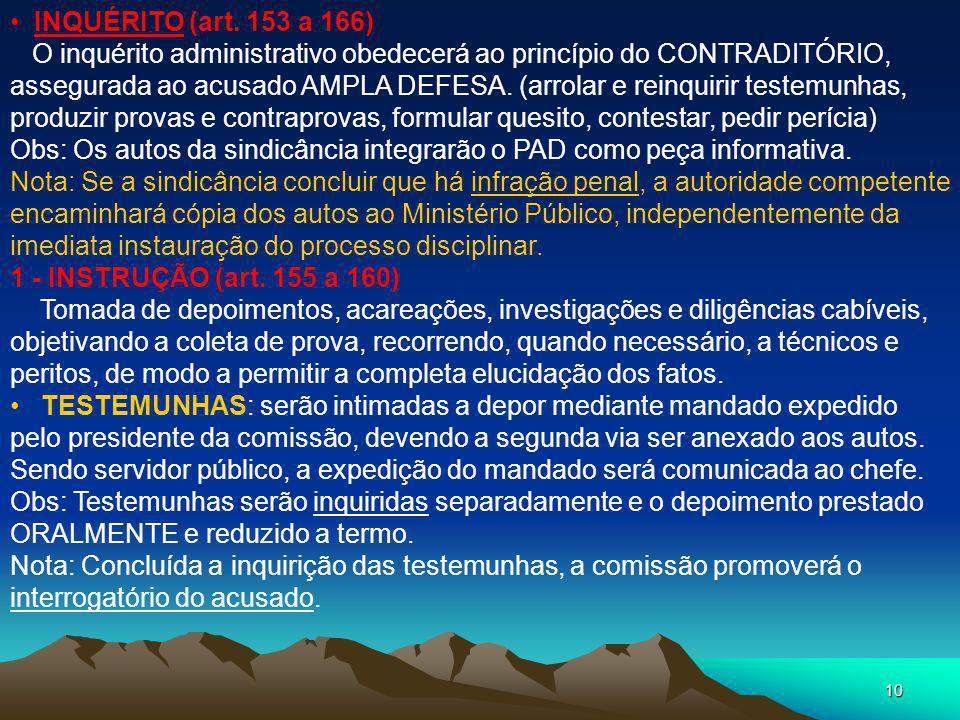 9 PROCESSO DISCIPLINAR (art. 148 a 152) CONCEITO: é o instrumento destinado a apurar responsabilidade de servidor por infração praticada no exercício