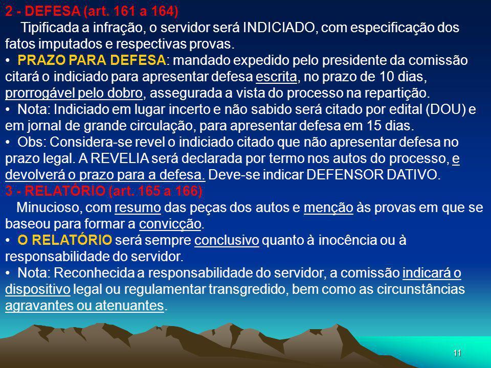 10 INQUÉRITO (art. 153 a 166) O inquérito administrativo obedecerá ao princípio do CONTRADITÓRIO, assegurada ao acusado AMPLA DEFESA. (arrolar e reinq