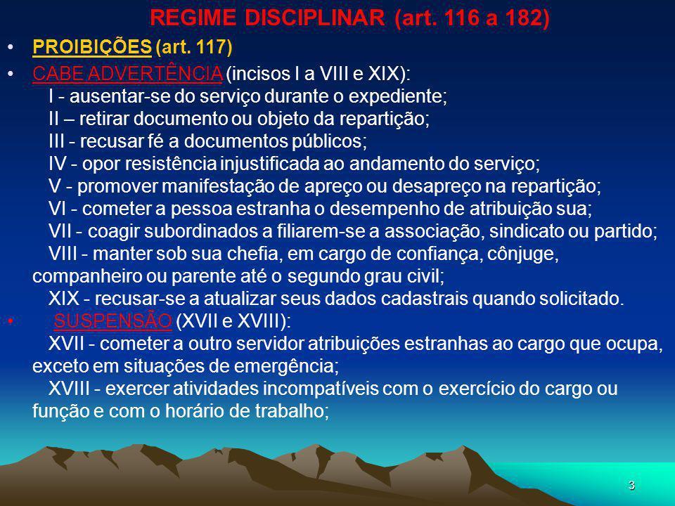 2 DEVERES DO SERVIDOR (art. 116) AssiduidadePresteza DedicaçãoPontualidade DisciplinaProbidade EconomicidadeResponsabilidade LealdadeSigilosidade Mora