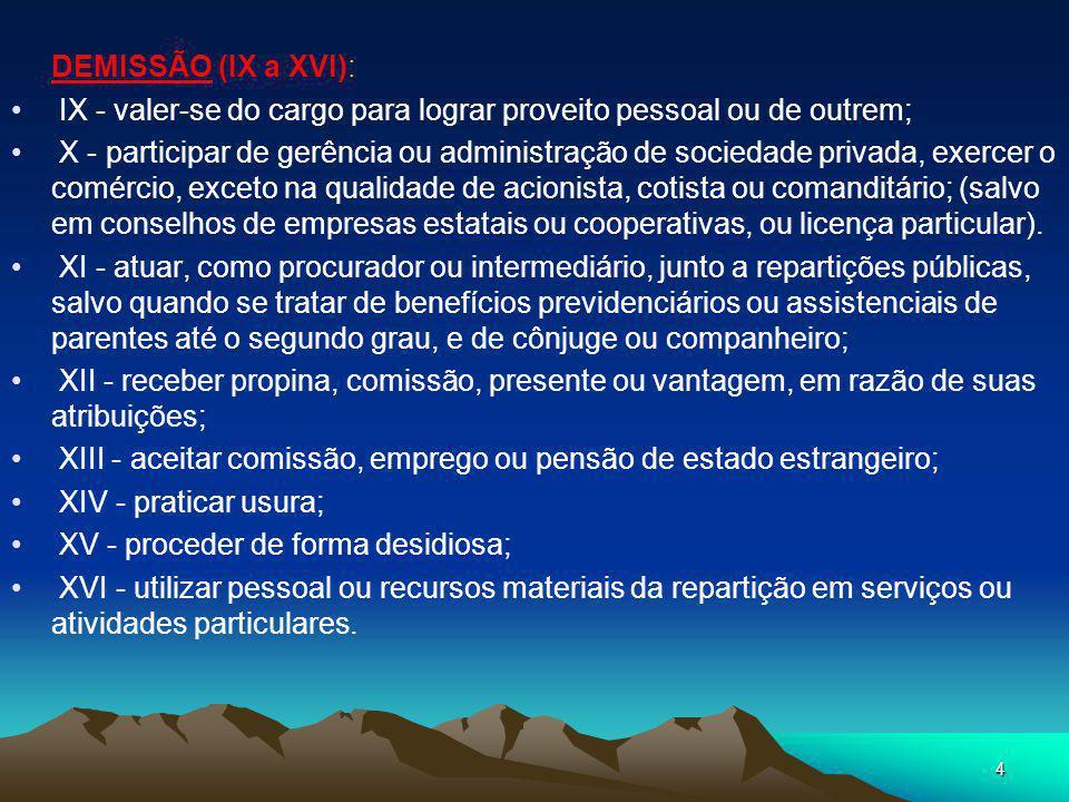 3 REGIME DISCIPLINAR (art. 116 a 182) PROIBIÇÕES (art. 117) CABE ADVERTÊNCIA (incisos I a VIII e XIX): I - ausentar-se do serviço durante o expediente