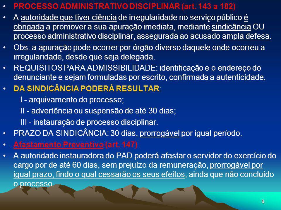 4 - CASSAÇÃO DE APOSENTADORIA OU DISPONIBILIDADE (art. 134): quando o servidor tiver praticado na atividade falta punível com a demissão. 5 - DESTITUI