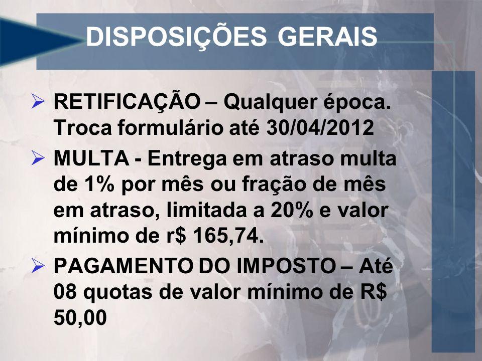 DISPOSIÇÕES GERAIS  RETIFICAÇÃO – Qualquer época.