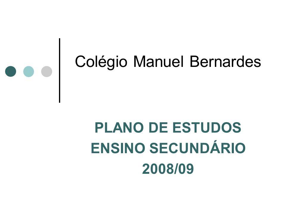 PLANO DE ESTUDOS ENSINO SECUNDÁRIO 2008/09 Colégio Manuel Bernardes