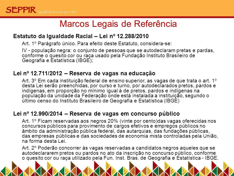 Estatuto da Igualdade Racial – Lei nº 12.288/2010 Art.