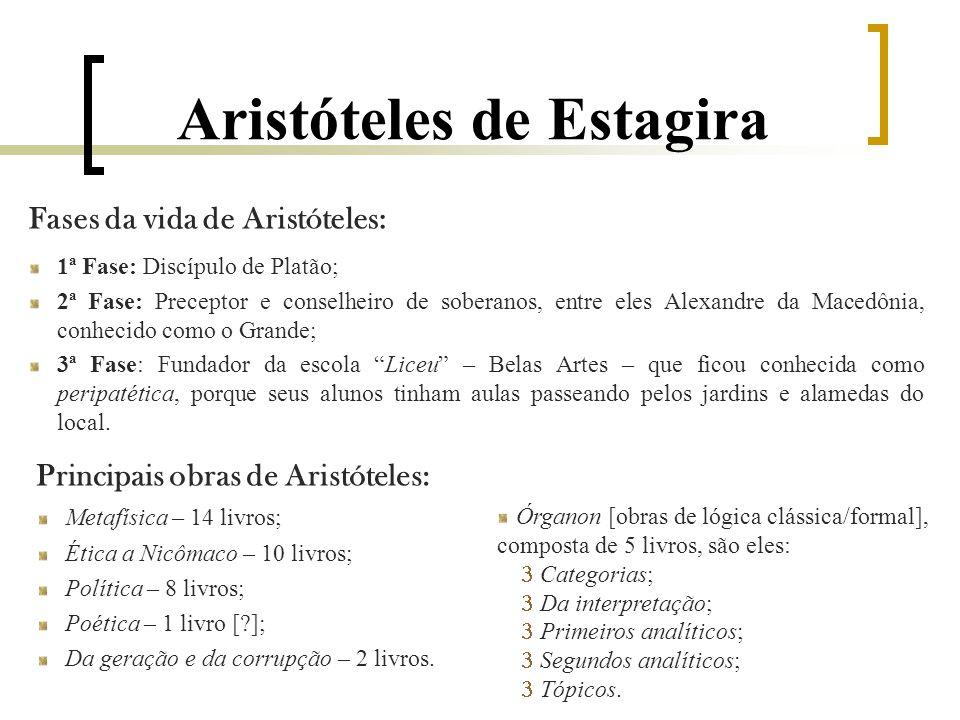Aristóteles de Estagira A escola de Aristóteles, assim como a de Platão, é um centro superior de estudos.