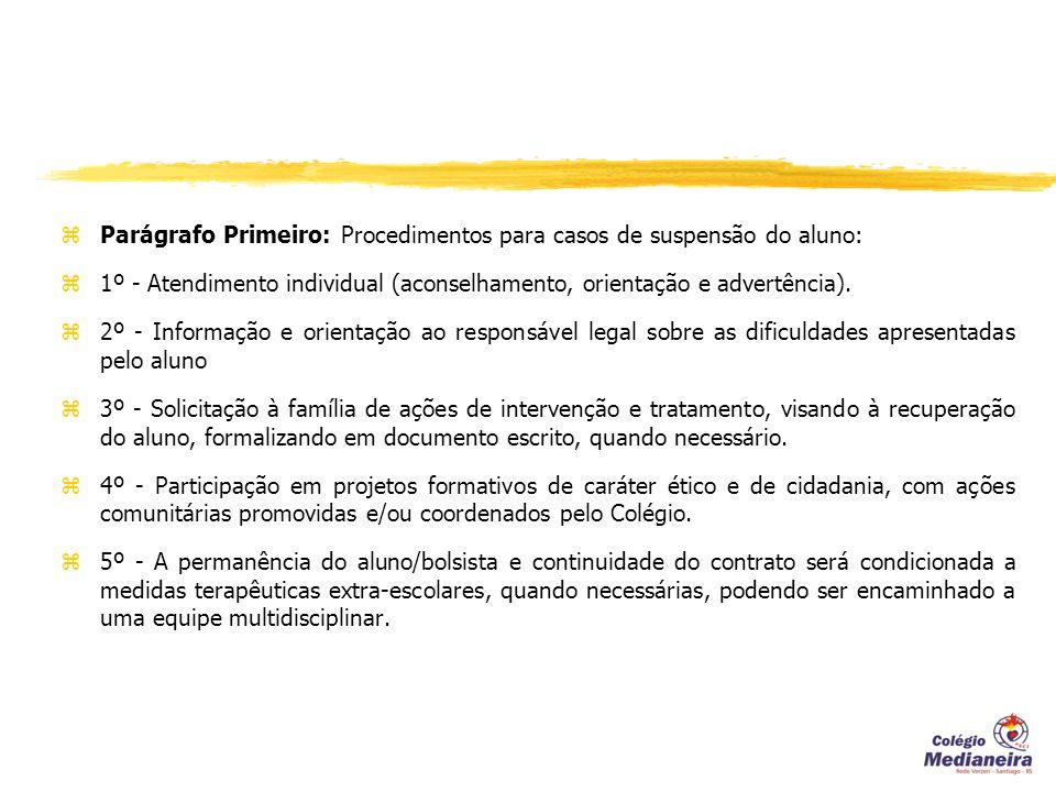 zParágrafo Primeiro: Procedimentos para casos de suspensão do aluno: z 1º - Atendimento individual (aconselhamento, orientação e advertência).