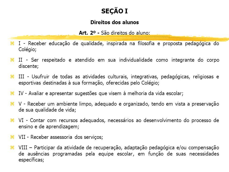 SEÇÃO I Direitos dos alunos Art.