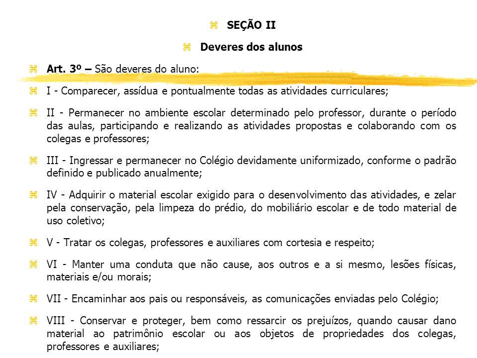 z SEÇÃO II z Deveres dos alunos zArt.