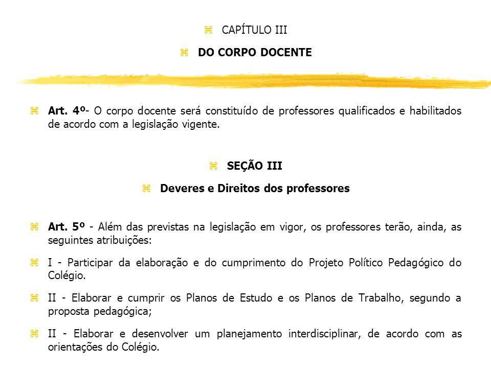 zCAPÍTULO III zDO CORPO DOCENTE z Art.