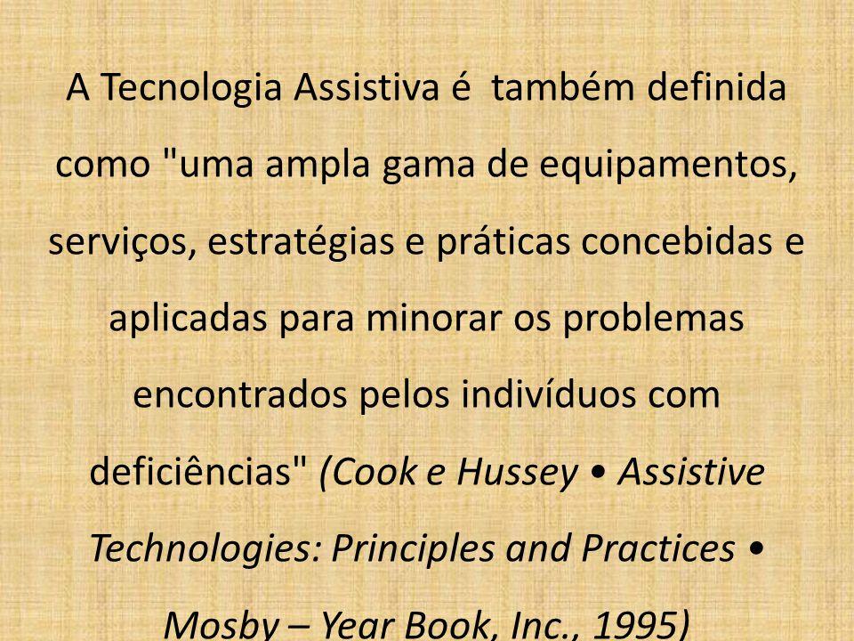 A Tecnologia Assistiva é também definida como